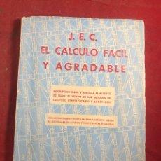 Libros de segunda mano de Ciencias: EL CÁLCULO FÁCIL Y AGRADABLE. Lote 245766545