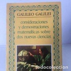 Libri di seconda mano: LIBROS DE CIENCIA. CONSIDERACIONES Y DEMOSTRACIONES MATEMÁTICAS...GALILEO GALILEI. Lote 246093325