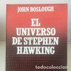 Libros de segunda mano de Ciencias: LIBROS DE CIENCIA. EL UNIVERSO DE STEPHEN HAWKING - JOHN BOSLOUGH. Lote 246100245