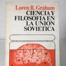 Libros de segunda mano de Ciencias: LIBROS DE CIENCIA. CIENCIA Y FILOSOFÍA EN LA UNIÓN SOVIÉTICA - L.R.GRAHAM. Lote 246102990