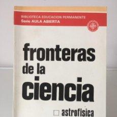 Libros de segunda mano de Ciencias: LIBROS DE CIENCIA. LAS FRONTERAS DE LA CIENCIA VOL II. Lote 246103205