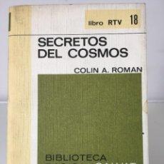 Libros de segunda mano de Ciencias: LIBROS DE CIENCIA. SECRETOS DEL COSMOS - COLIN A. ROMAN. Lote 246103375