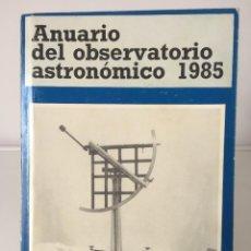 Libros de segunda mano de Ciencias: LIBROS DE CIENCIA. ANUARIO DEL OBSERVATORIO ASTRONÓMICO DE MADRID 1985. Lote 246103650
