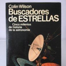 Libros de segunda mano de Ciencias: LIBROS DE CIENCIA. BUSCADORES DE ESTRELLAS - COLIN WILSON. Lote 246109305