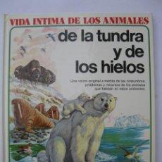 Libros de segunda mano: VIDA ÍNTIMA DE LOS ANIMALES - Nº 7 - DE LA TUNDRA Y DE LOS HIELOS - AURIGA - AÑO 1978.. Lote 246110165