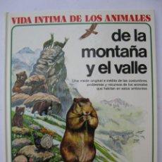 Libros de segunda mano: VIDA ÍNTIMA DE LOS ANIMALES - Nº 6 - DE LA MONTAÑA Y EL VALLE - AURIGA - AÑO 1978.. Lote 246110755