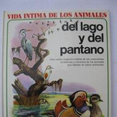 Libros de segunda mano: VIDA ÍNTIMA DE LOS ANIMALES - Nº 5 - DEL LAGO Y DEL PANTANO - AURIGA - AÑO 1978.. Lote 246111405