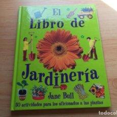Libros de segunda mano: EL LIBRO DE LA JARDINERÍA DE JANE BULL. Lote 246166380