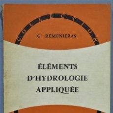 Libros de segunda mano de Ciencias: ELEMENTS D'HYDROLOGIE APLIQUEE. REMENIERAS. Lote 246330950
