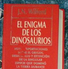 Libros de segunda mano: EL ENIGMA DE LOS DINOSAURIOS J.N. WILFORD. Lote 246343735