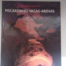 Libros de segunda mano: EL COMPLEJO KARSTICO DE PISCARCIANO-VACAS-ARENAS GRUPO ESPELEOLOGICO NIPHARGUS. Lote 246491070