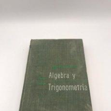 Libros de segunda mano de Ciencias: CURSO INTEGRADO DE ALGEBRA Y TRIGONOMETRÍA - 1965. Lote 246999725