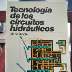 Libros de segunda mano de Ciencias: TECNOLOGIA DE LOS CIRCUITOS HIDRAULICOS-J.P. DE GROOTE-BIBLIOTECA CEAC-1983. Lote 247058960