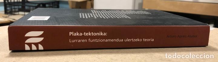 Libros de segunda mano: PLAKA TEKTONIKA: LURRAREN FUNTZIONAMENDUA ULERTZEKO TEORIA. ARTURO APRAIZ ATUTXA - Foto 15 - 247552635