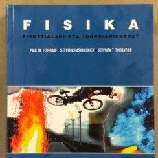 Libri di seconda mano: FISIKA (ZIENTZIALARI ETA INGENIARIENTZAT). PAUL M. FISHBANE, STEPHEN GASIOROWICZ Y STEPHEN THORTON. Lote 247733905
