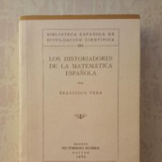 Libri di seconda mano: LOS HISTORIADORES DE LA MATEMÁTICA ESPAÑOLA (FACSIMIL) - FRANCISCO VERA FERNÁNDEZ DE CÓRDOBA. Lote 247751735