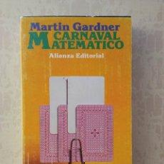 Libri di seconda mano: CARNAVAL MATEMATICO - MARTIN GARDNER - ALIANZA 1980. Lote 247757785