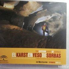 Libros de segunda mano: EL KARST EN YESO DE SORBAS - JOSE MARIA CALAFORRA - FOTOS DE JAVIER LES. Lote 247761450