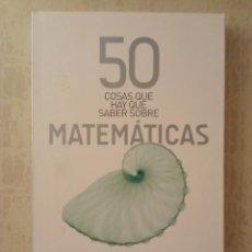 Libri di seconda mano: 50 COSAS QUE HAY QUE SABER SOBRE MATEMATICAS - TONY CRILLY - ARIEL 2009. Lote 247772645