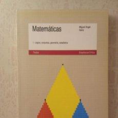 Libri di seconda mano: MATEMÁTICAS 1. LÓGICA, CONJUNTOS, GEOMETRÍA, ESTADISTICA - MIGUEL ANGEL SAINZ - CRÍTICA 1981. Lote 247775170