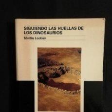 Libros de segunda mano: SIGUIENDO LAS HUELLAS DE LOS DINOSAURIOS - MARTIN LOCKLEY. Lote 248085570