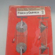 Libros de segunda mano de Ciencias: FISICA Y QUIMICA. Lote 249256925
