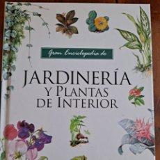 Libros de segunda mano: GRAN ENCICLOPEDIA DE JARDINERÍA Y PLANTAS DE INTERIOR,. Lote 250119075
