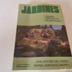 Libri di seconda mano: JARDINES DISEÑO PROYECTO PLANTACIÓN POR JOSÉ ANTONIO DEL CAÑIZO RAFAEL GONZÁLEZ ANDREU 1988. Lote 250246760