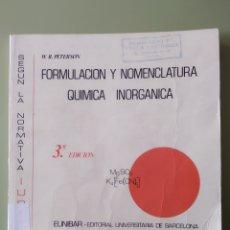 Libri di seconda mano: FORMULACIÓN Y NOMENCLATURA QUÍMICA INORGÁNICA W PETERSON 1980 TERCERA EDICIÓN. Lote 251331745