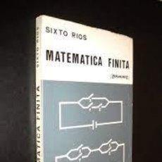 Livres d'occasion: MATEMÁTICA FINITA CONJUNTOS, LÓGICA, ESTRUCTURAS, PROBABILIDADES SIXTO RIOS. Lote 251457790