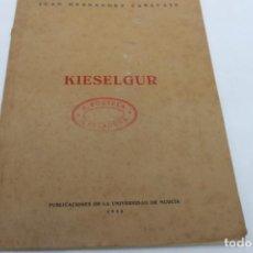 Libros de segunda mano: KIESELGUR, ROCA SILICEA JUAN HERNANDEZ CAÑAVATE UNIVERSIDAD DE MURCIA 1955. Lote 251800255