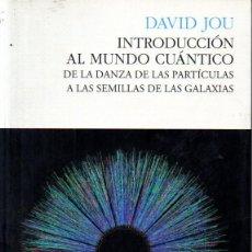 Libros de segunda mano de Ciencias: DAVID JOU : INTRODUCCIÓN AL MUNDO CUÁNTICO (2012). Lote 251865630