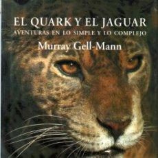 Libros de segunda mano de Ciencias: MURRAY GELL MANN : EL QUARK Y EL JAGUAR (METATEMAS, 1995). Lote 251866235