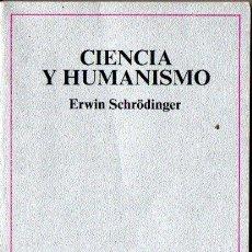 Libros de segunda mano de Ciencias: ERWIN SCHRÖDINGER : CIENCIA Y HUMANISMO (TUSQUETS, 1985). Lote 251876120