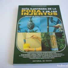 Livres d'occasion: GUIA ILUSTRADA DE LA PODA Y DE LOS INJERTOS - PLANTAS DE FRUTO Y ORNAMENTALES .. Lote 251941535