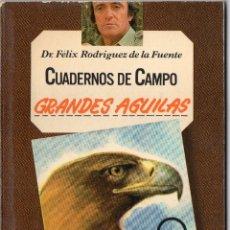 Livros em segunda mão: CUADERNOS DE CAMPO FÉLIX RODRÍGUEZ DE LA FUENTE N° 2, GRANDES ÁGUILAS. Lote 251952890