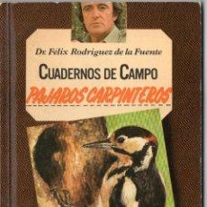 Livros em segunda mão: CUADERNOS DE CAMPO FÉLIX RODRÍGUEZ DE LA FUENTE N° 6, PÁJAROS CARPINTEROS. Lote 251953225