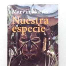 Libros de segunda mano: NUESTRA ESPECIE - MARVIN HARRIS - ALIANZA EDITORIAL / ANTROPOLOGIA. Lote 252082245