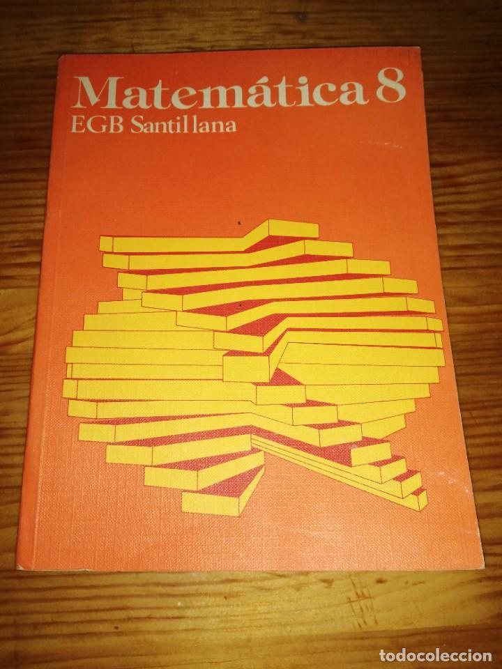 LIBRO CASI NUEVO EDITORIAL SANTILLANA COLEGIO 8 EGB MATEMÁTICAS AÑO 1983 (Libros de Segunda Mano - Ciencias, Manuales y Oficios - Física, Química y Matemáticas)
