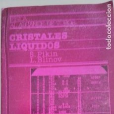 Libros de segunda mano de Ciencias: CRISTALES LÍQUIDOS, S.PIKIN & L.BLINOV. EDITORIAL MIR, MOSCÚ.. Lote 252139550