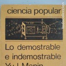 Libros de segunda mano de Ciencias: LO DEMOSTRABLE E INDEMOSTRABLE. YU.I. MANIN EDITORIAL MIR, MOSCÚ.. Lote 252140405