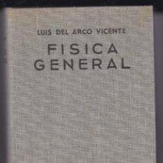 Libros de segunda mano de Ciencias: FISICA GENERAL POR LUIS DEL ARCO VICENTE EDICIONES ARIEL 1967 C. Lote 252211535