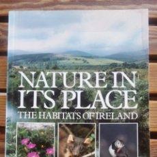 Libri di seconda mano: MILLS STEPHEN. NATURE IN ITS PLACE : THE HABITATS OF IRELAND BODLEY HEAD, LONDON, 1988 IN 4 RÚSTICA. Lote 252447435
