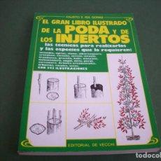 Livres d'occasion: EL GRAN LIBRO ILUSTRADO DE LA PODA Y DE LOS INJERTOS - FAUSTO E ISA GORINI - EDITORIAL DE VECCHI. Lote 252615450