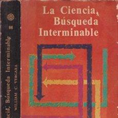 Libros de segunda mano de Ciencias: LA CIENCIA, BUSQUEDA INTERMINABLE - WILLIAM C. VERGARA - PRIMERA EDICIÓN 1967 - ED DIANA 1967 MEXICO. Lote 252645560