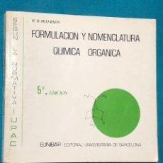 Libri di seconda mano: FORMULACION Y NOMENCLATURA QUÍMICA ORGANICA, W.R. PETERSON (5ª EDICIÓN). Lote 252868600