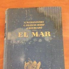 Libros de segunda mano: EL MAR. V. ROMANOVSKY, C. FRANCIS-BOEUF, J. BOURCART. EDITORIAL LABOR 1961.. Lote 252909815