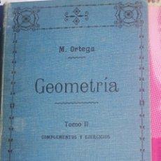 Livres d'occasion: GEOMETRIA. ORTEGA Y SALA. TOMO II: COMPLEMENTOS Y EJERCICIOS. 1910. IN 4 M TELA ESTAMPADA 682 PP. FI. Lote 253468650