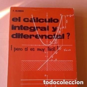 1966 EL CALCULO INTEGRAL Y DIFERENCIAL, PERO SI ES MUY FACIL!! MARCOMBO (Libros de Segunda Mano - Ciencias, Manuales y Oficios - Física, Química y Matemáticas)