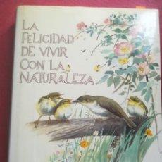 Livros em segunda mão: LA FELICIDAD DE VIVIR CON LA NATURALEZA, EDITH HOLDEN, EDITORIAL BLUME 1980. Lote 253607165